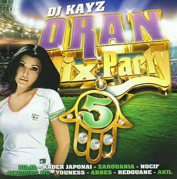 PARTY TÉLÉCHARGER MIX ORAN 7 GRATUITEMENT KAYZ DJ