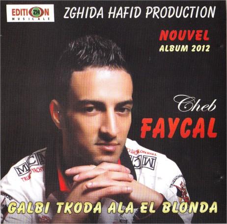 album cheb faycal 2012 galbi tkoda